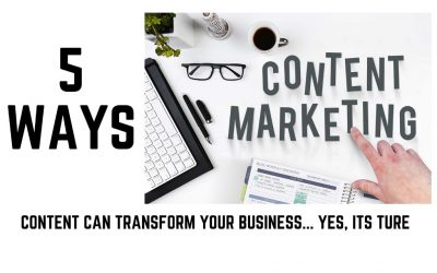 5 ways content marketing can transform your business