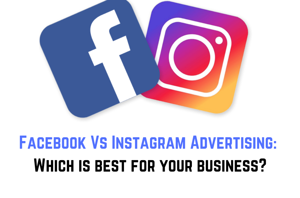 Facebook advertising verses Instagram Advertising