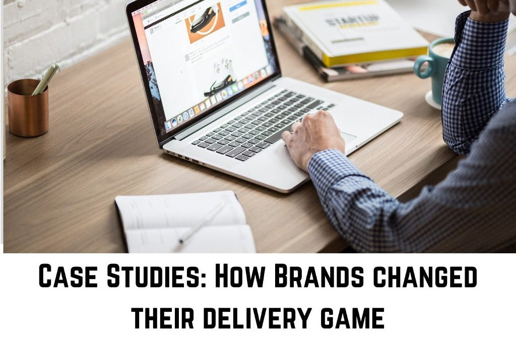 how brands changed their delivery game