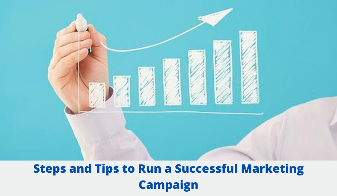 Steps and Tips to Run a Successful Marketing Campaign
