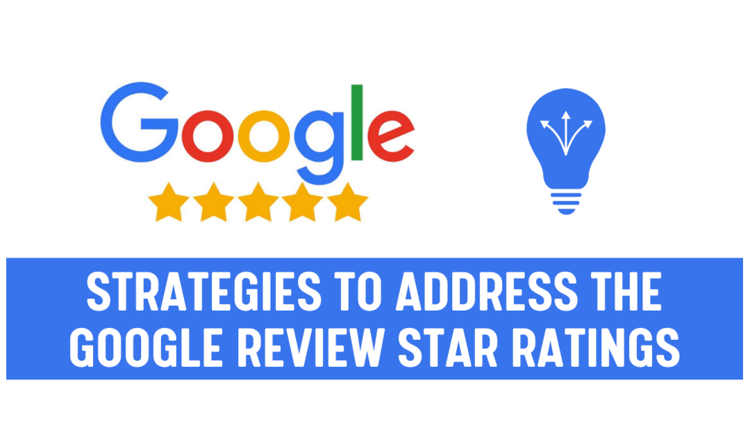Strategies to Address the Google Review Star Ratings